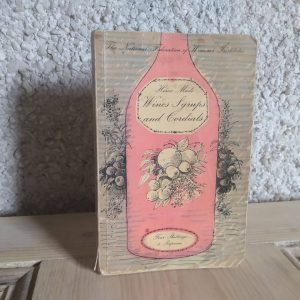 Front side of book. Wines, Syrup and Cordials Recipe Book / Vintage Cookbooks by a Hopeful Home Webshop for rustic vintage homeware.
